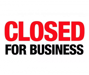 Are you closed for business?